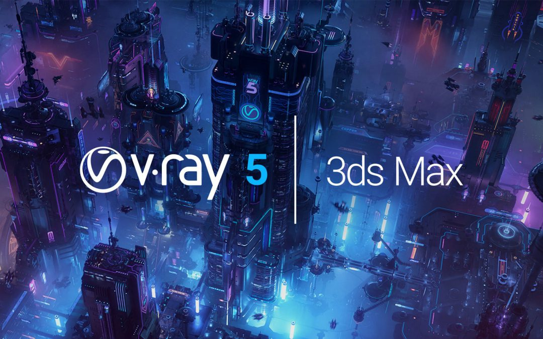 V-Ray 5 for 3ds Max ra mắt