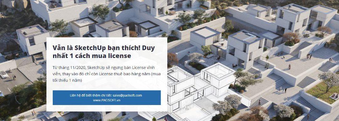 Thông báo ngưng bán bản quyền SketchUp vĩnh viễn vào 11/2020