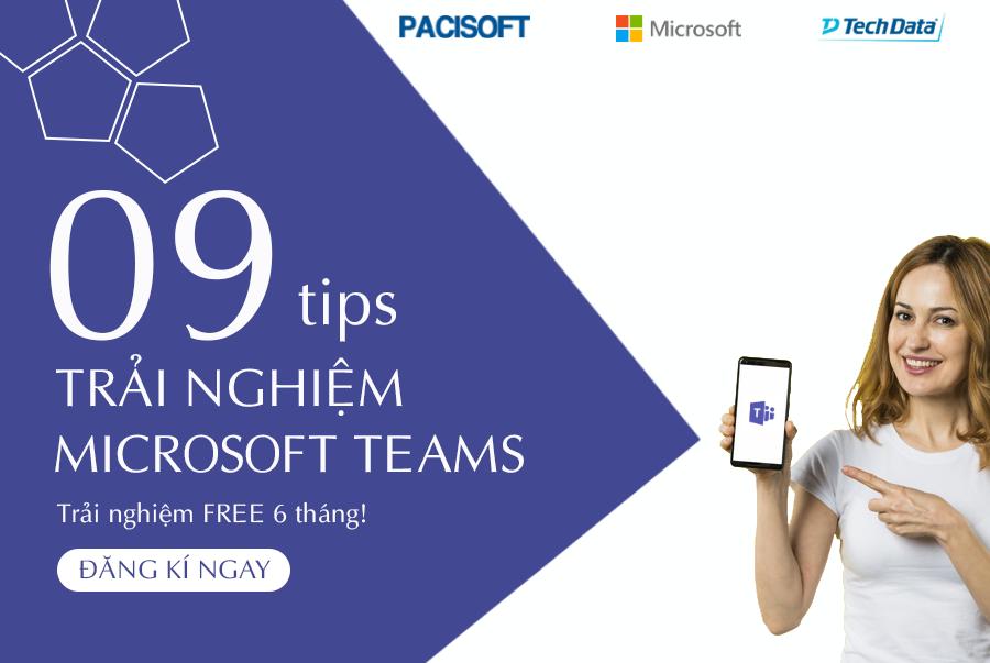 Bỏ túi 9 típ hay để  trải nghiệm họp trực tuyến tốt nhất với Microsoft Teams