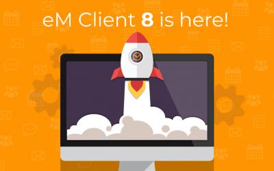 Phát hành eM Client 8 với nhiều tính năng mới hấp dẫn