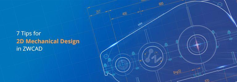 7 mẹo cho thiết kế cơ khí 2D trong ZWCAD