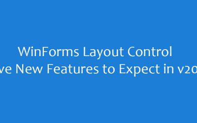 WinForms Layout Control- Năm tính năng mới mong đợi trong phiên bản v20.2