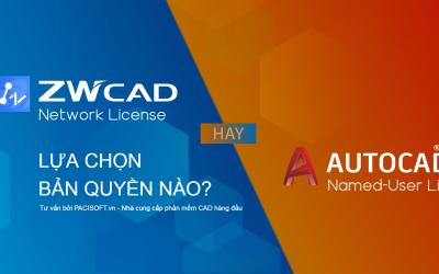 Chọn AutoCAD Subscription (thuê bao) hay ZWCAD Network License Perpetual (vĩnh viễn)?