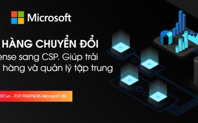 Microsoft đang chuyển kênh mua hàng Open License sang Cloud Solution Provider (CSP)