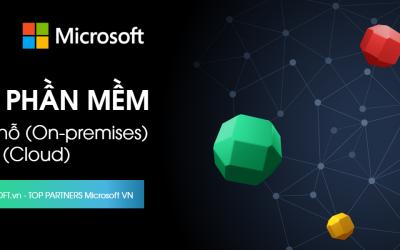 Microsoft On-premises là gì? Khác biệt, lợi thế và so sánh giữa On-premises & Cloud